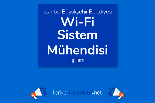 İBB wifi sistem mühendisi alacak. İBB iştiraki İsttelkom tarafından yayınlanan ilana nasıl başvurulur? Detaylar kariyeristanbul.net'te!