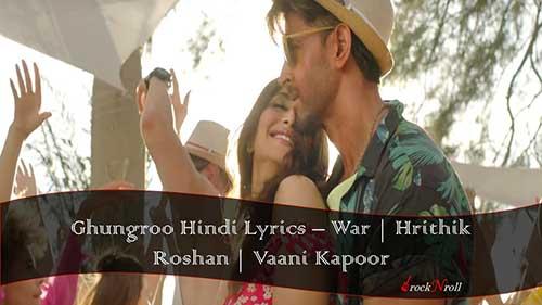 Ghungroo-Hindi-Lyrics-War-Hrithik-Roshan-Vaani-Kapoor