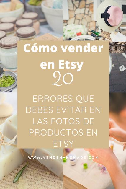 Cómo vender en Etsy: Errores que debes evitar en las fotos de productos en Etsy