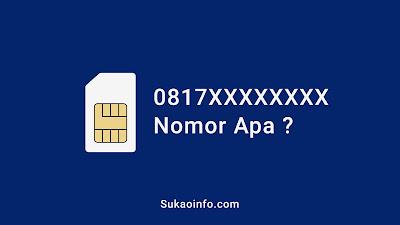 0817 nomor provider apa - 0817 kode kartu apa