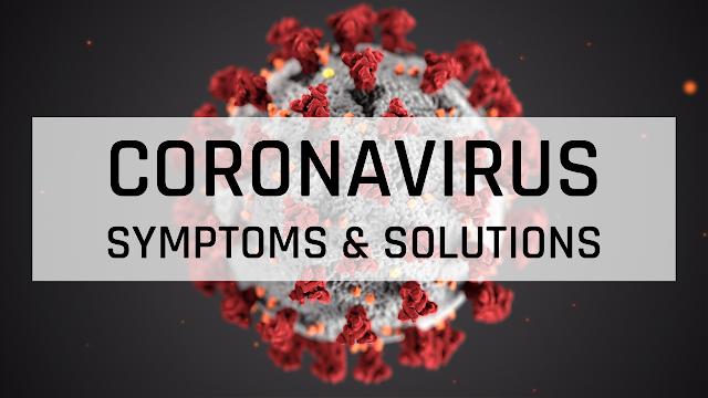 Coronavirus symptoms & Solutions
