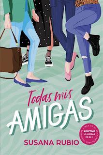 Todas mis amigas | Todas mis amigas #1 | Susana Rubio | Montena