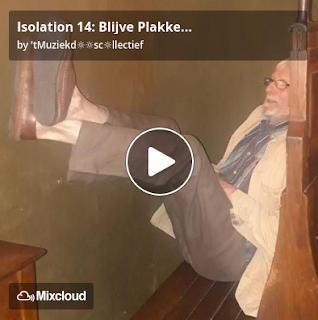 https://www.mixcloud.com/straatsalaat/isolation-14-blijve-plakke/