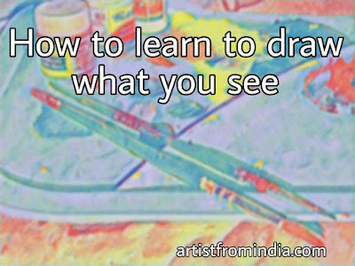 How To Learn To Draw What You See