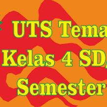 Latihan Soal Ulangan UTS Kelas 4 Tema 4 Semester 1 K13