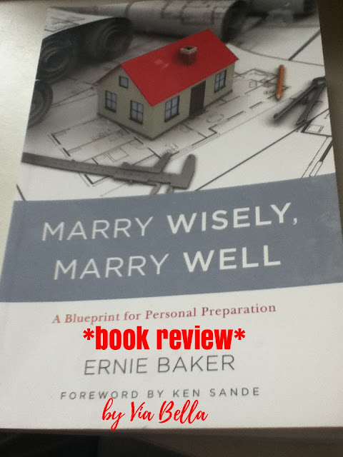 Marry Wisely, Marry Well, Ernie Baker, Ken Sande, Shepherd Press, Book Review, Cross Focused Reviews, Marriage, Separation, Divorce, Relationships, Engaged, Bible, Biblically based marriage, Not a Via Bella Favourite, too religious, marry, well, wise