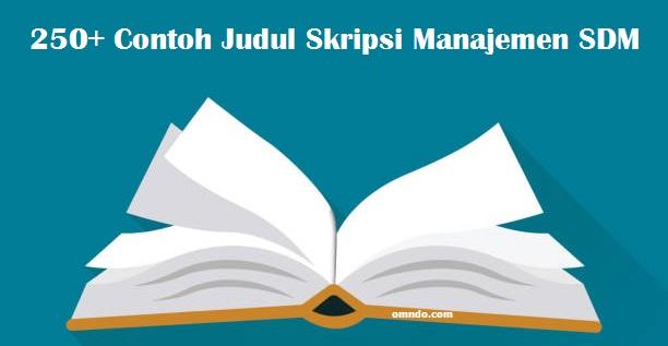 250 Contoh Judul Skripsi Manajemen Sdm Terbaru Omndo Com