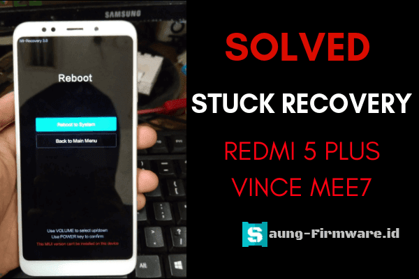 Mengatasi Stuck Recovery Redmi 5 Plus Vince MEE7 Tested
