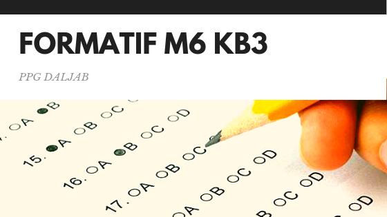 Soal dan Jawaban Tes Formatif Modul 6 KB 3
