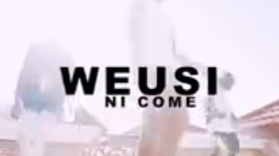 WEUSI - NI COME  VIDEO
