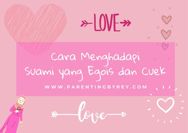 Cara Menghadapi Suami Egois dan Cuek