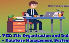 Unit VIII: File Organization and Indexing – Database Management System