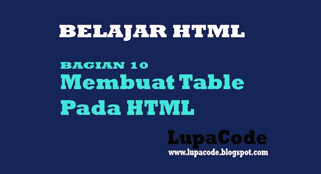 Belajar Cara Membuat Tabel Pada HTML