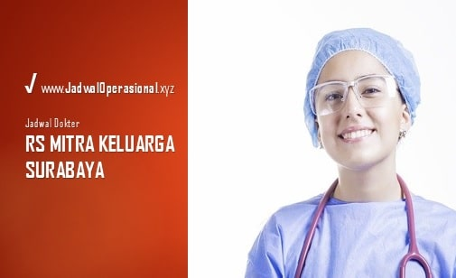 Jadwal Dokter Mitra Keluarga Surabaya