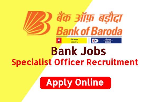 Specialist Officer Recruitment in Bank of Baroda (BoB).