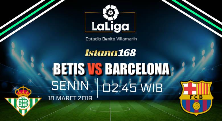 Prediksi Betis vs Barcelona 18 Maret 2019