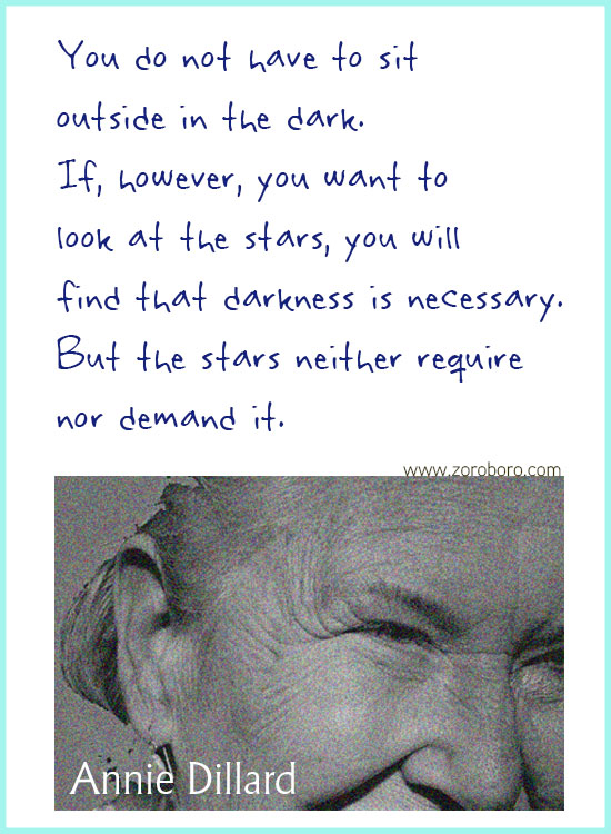 Annie Dillard Quotes. Annie Dillard Books, Literature, Poetry, Life, & Self-realization, Annie Dillard Writings. Annie Dillard Poems Annie Dillard Quotes. Annie Dillard Books, Literature, Poetry, Life, & Self-realization, Annie Dillard Writings. Annie Dillard Poems