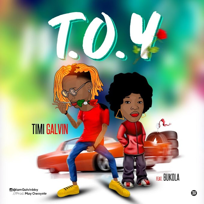 DOWNLOAD MP3: Timi Galvin Ft Bukolah - T.O.Y(Thinking Of You)