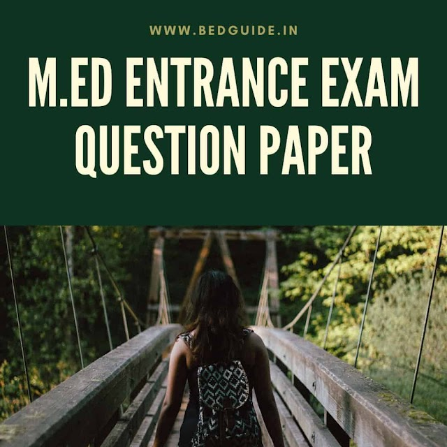 M.ED Entrance Previous Year Question Papers PDF Download