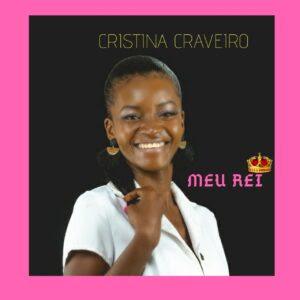 Cristina Craveiro – Meu Rei [Download]