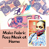 DIY - How to Make a Cloth Face Mask / Make Fabric Face Mask at Home
