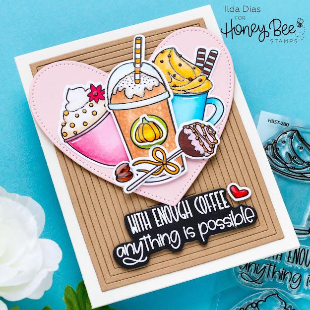 sneak peeks,how to,Treat Yo Self Stamp & Dies,handmade card,Stamps,Honey Bee Stamps,ilovedoingallthingscrafty,stamping,Coffee,Die cutting,card making,frienship card,