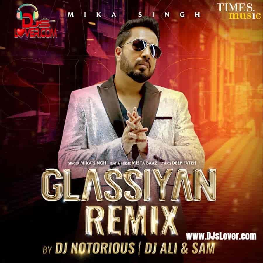 Glassiyan Mika Singh Official Remix DJ Notorious x DJ Ali x DJ Sam mp3 download