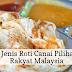 7 Jenis Roti Canai Pilihan Rakyat Malaysia