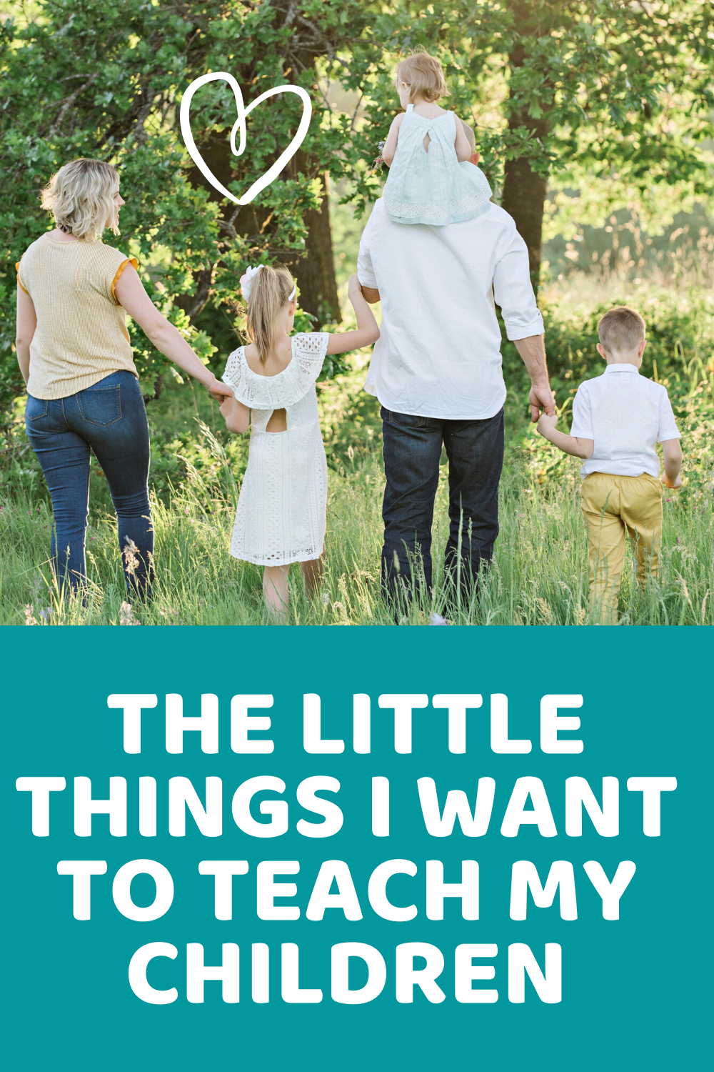 The Little Things I Want To Teach My Children - 10 life lessons