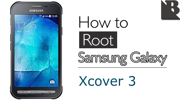 How To Root Samsung Galaxy Xcover 3 SM-G388 And Install TWRP Recovery