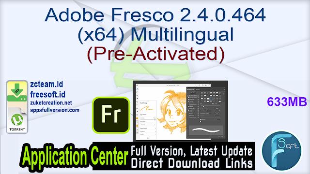 Adobe Fresco 2.4.0.464 (x64) Multilingual (Pre-Activated)