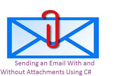 Sending an Email With and Without Attachments Using C#