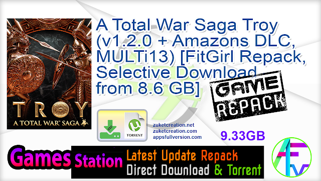 A Total War Saga Troy (v1.2.0 + Amazons DLC, MULTi13) [FitGirl Repack, Selective Download – from 8.6 GB]