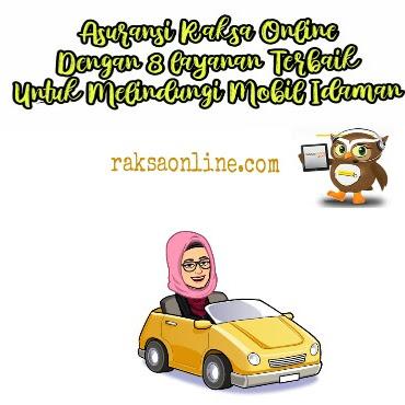 Asuransi Raksa Online Dengan 8 Layanan Terbaik Untuk Melindungi Mobil  Idaman