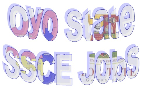 SSCE Jobs in Oyo State 2021/2022 / Oyo State Best SSCE Jobs4u