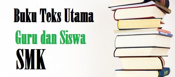 Buku Teks Utama Guru dan Siswa SMK