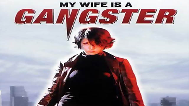 My Wife is A Gangster (2001) Hindi Dubbed Movie 720p BluRay Download