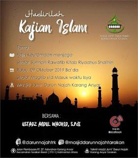 Jadwal Kajian Islam Fiqih Kitab Riyadhus Shalihin di Masjid Jami' Darun Najah Karang Anyar Tarakan