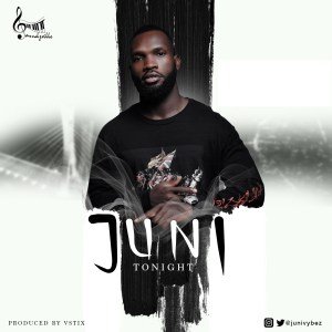 MUSIC: JUNI – TONIGHT