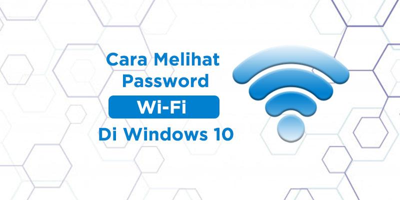 2 Cara Melihat Password Wifi Di Windows 10 Dengan Mudah Coldeja Blog Seputar Informasi Menarik Unik Dan Bermanfaat