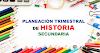 Planeación trimestral de Historia para Secundaria