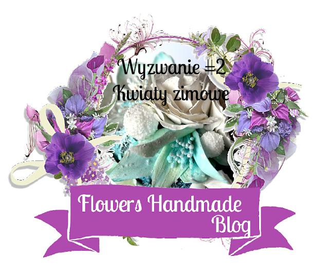 http://flowershandmadeblog.blogspot.com/2017/01/wyzwanie-02-kwiaty-zimowe-winter-flowers.html