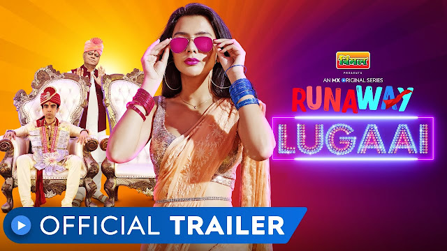 Runaway Lugaai Web Series MX Player Cast, Release Date, Story और Online देखें