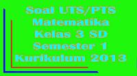 soal uts matematika kelas 3 semester 1 kurikulum 2013