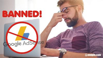 Kenali Penyebab Akun Google Adsense Di-Banned, dan Bahaya-nya Klik Iklan Sendiri!