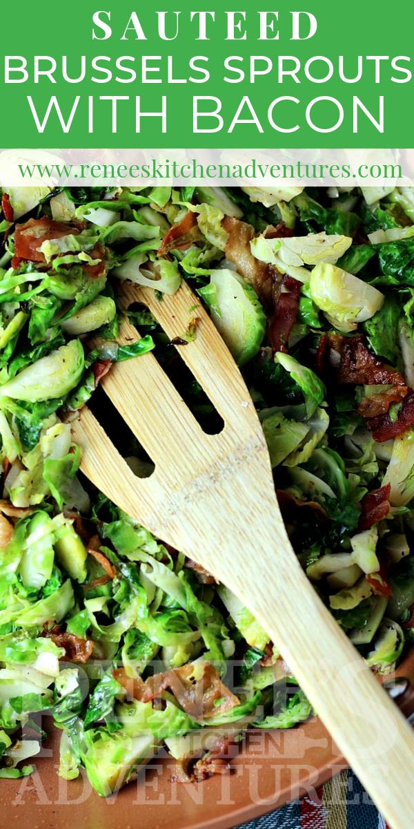 Overhead view of Sauteed Brussels Sprouts with Bacon by Renee's Kitchen Adventures in pan with wooden spatula image for pin for Pinterest with text overlay