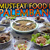 Must Eat Food in Palembang