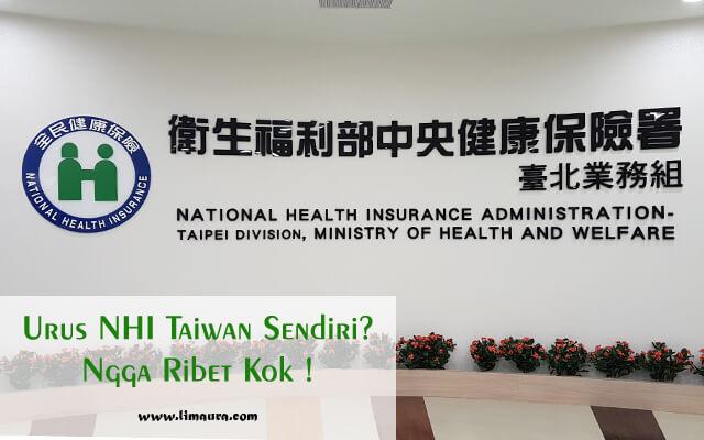 Urus NHI Taiwan Sendiri? Ngga Ribet Kok !