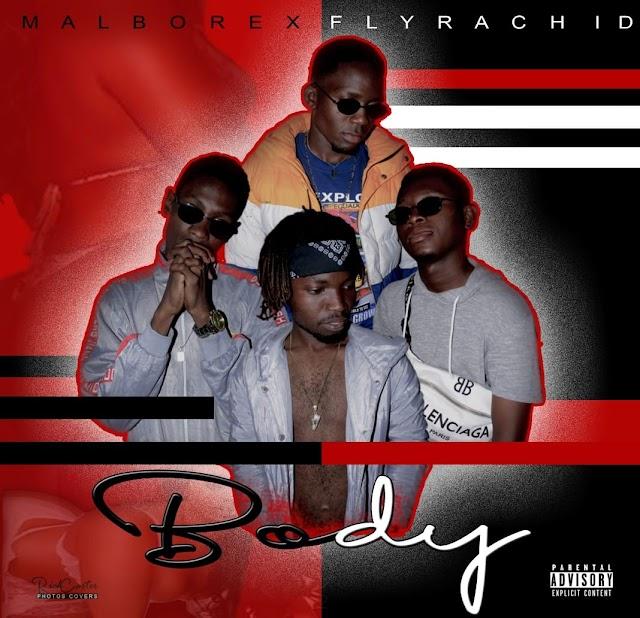 Malborex Muzik - Body (Feat. Fly Rachid) [Prod. Bow Wow Beatz & Fidelix] [Afro Pop] (2o19)
