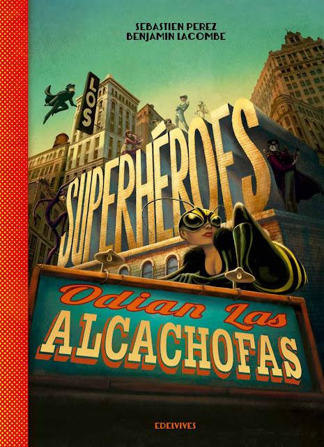 Benjamin Lacombe Portada Los superhéroes odian las Alcachofas